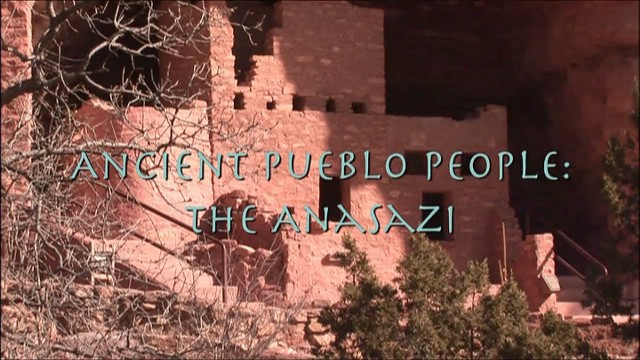 Ancient History Ancient Pueblo People: The Anasazi