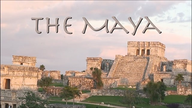 Ancient History: The Maya