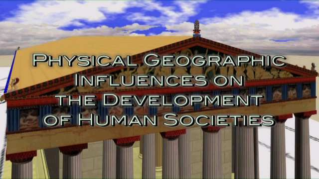 Physical Geographic Influences on the Development of Human Societies