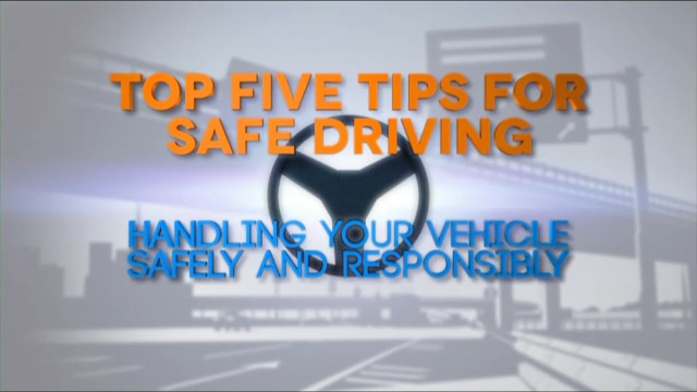 Top Five Tips for Safe Driving: Handling Your Vehicle Responsibly
