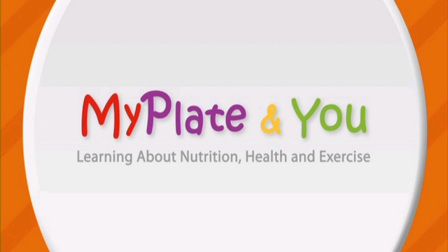 MyPlate and You: Learning About Nutrition, Health and Exercise