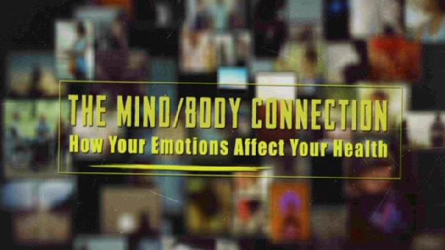 The Mind/Body Connection: How Emotions Affect Your Health