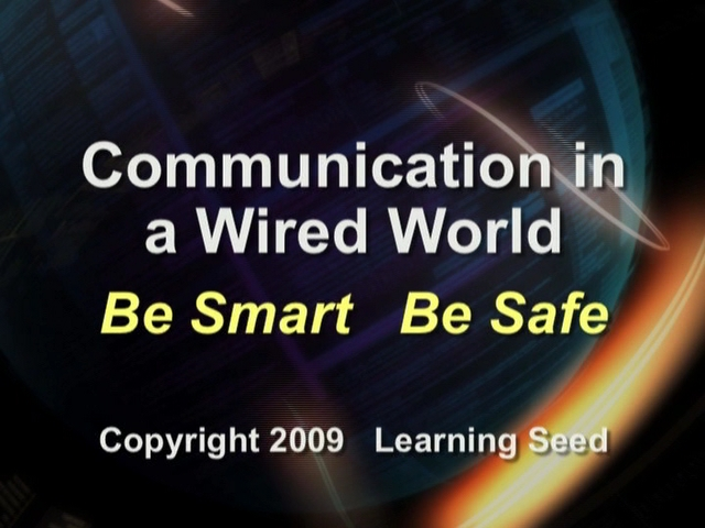 Communication in a Wired World: Be Smart, Be Safe