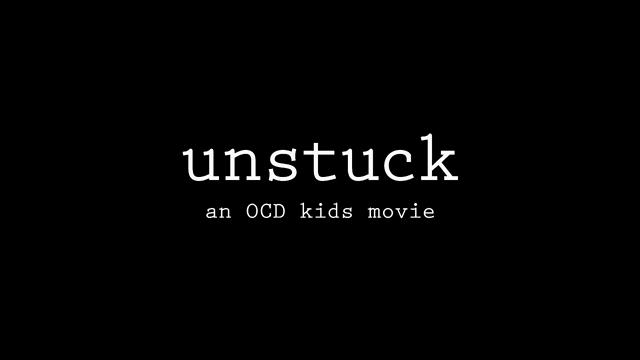 Unstuck - An OCD Kids Movie